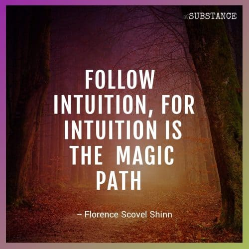 Follow intuition, for intuition is the magic path, quote by Florence Scovel Shinn