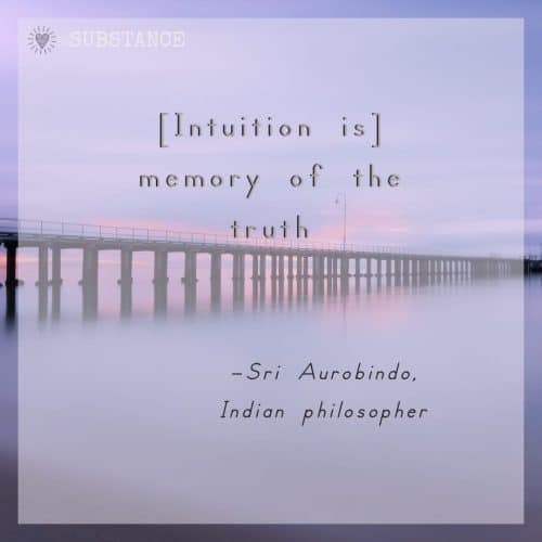 Intuition is memory of the truth, quote by Sri Aurobindo