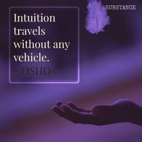 Intuition travels without any vehicle, quote from OSHO