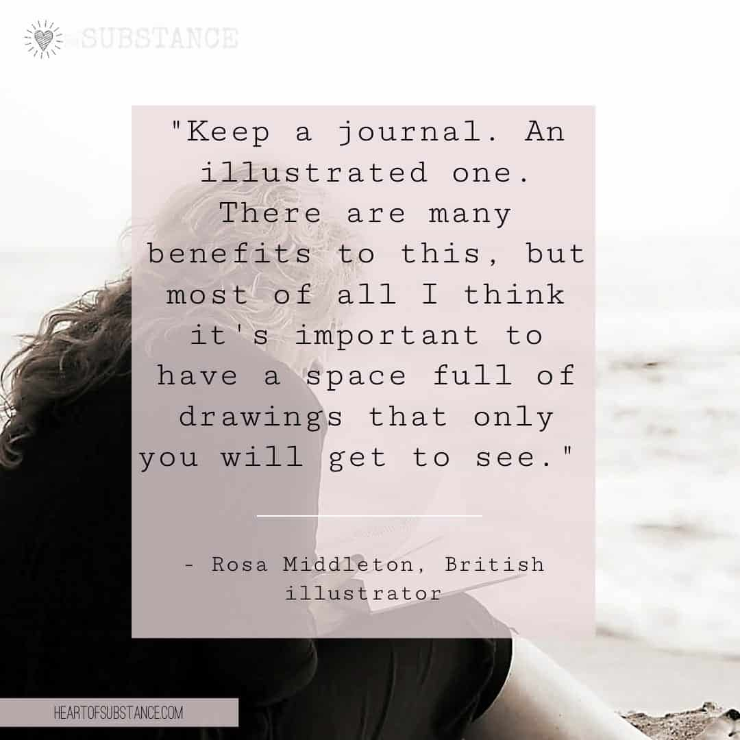 Quote: Keep a journal. An illustrated one. there are many benefits to this. Here it is about awakening intuition