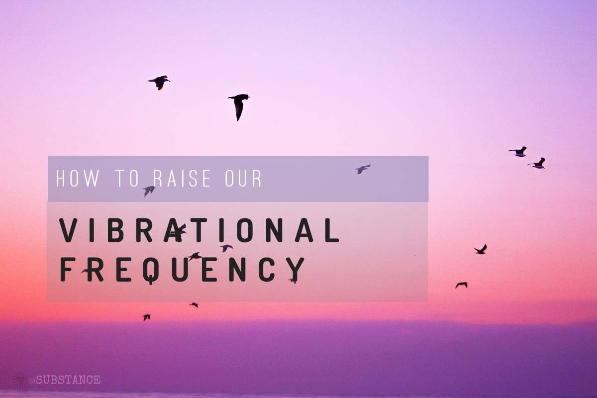 can I raise my vibrational frequency