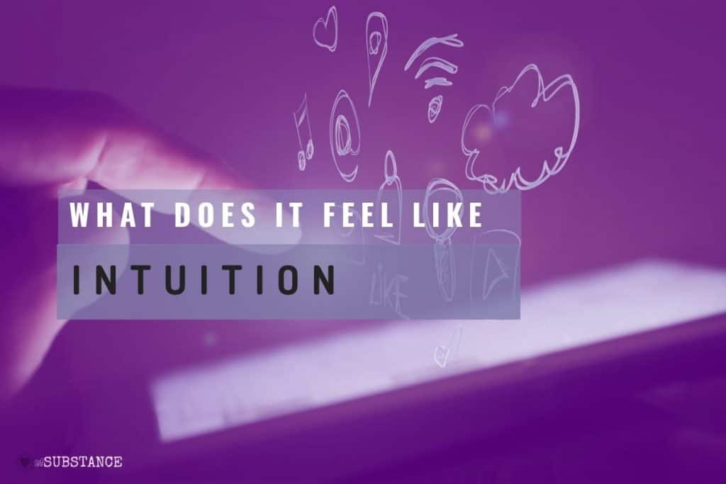 how does intuition feel, what does it feel like, intuition.